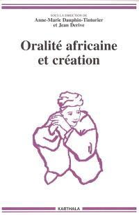 Oralité africaine et création : actes du colloque de l'Isola, Chambéry, 10-12 juillet 2002