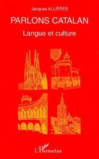 Parlons catalan : langue et culture