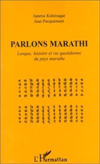 Parlons marathi : langue, histoire et vie quotidienne du pays marathe