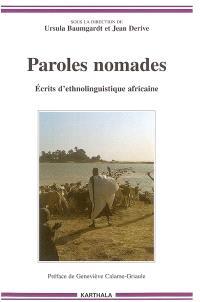 Paroles nomades : écrits d'ethnolinguistique africaine : en hommage à Christiane Seydou