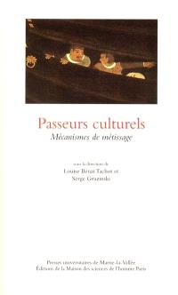 Passeurs culturels : mécanismes de métissage