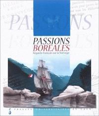 Passions boréales : regards français sur la Norvège : exposition, Paris, Musée de la marine, 2 mars-21 mai 2000