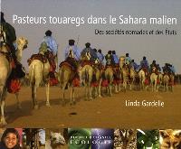 Pasteurs touaregs dans le Sahara malien : des sociétés nomades et des Etats