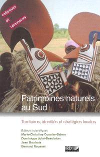 Patrimoines naturels au Sud : territoires, identités et stratégies locales