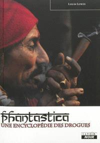 Phantastica : une encyclopédie des drogues