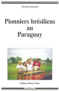Pionniers brésiliens au Paraguay