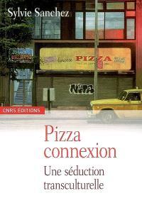 Pizza connexion : une séduction transculturelle