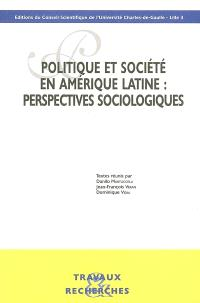 Politique et société en Amérique latine : perspectives sociologiques