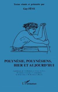 Polynésie, Polynésiens hier et aujourd'hui