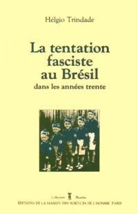 La Tentation fasciste au Brésil dans les années trente