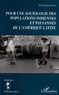 Pour une sociologie des populations indiennes et paysannes de l'Amérique latine