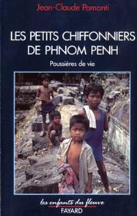 Poussières de vie. Volume 1, Les petits chiffonniers de Phnom Penh