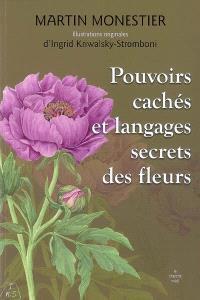 Pouvoirs cachés & langages secrets des fleurs