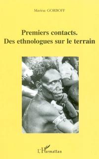 Premiers contacts : des ethnologues sur le terrain