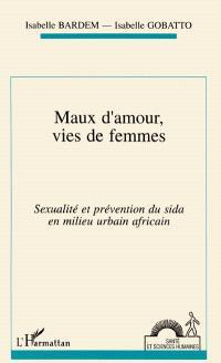 Maux d'amour, vies de femmes : sexualité et prévention du sida en milieu urbain africain (Ouagadougou)