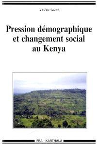 Pression démographique et changement social au Kenya : vivre en pays gusii à la fin du XXe siècle