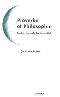 Proverbe et philosophie : essai sur la pensée des Bwa du Mali