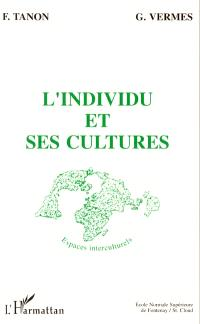 Qu'est-ce que la recherche interculturelle ?. Volume 1, L'Individu et ses cultures