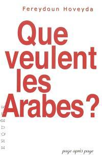 Que veulent les Arabes ?