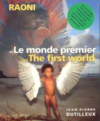 Raoni et le monde premier = Raoni and the first world