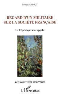 Regard d'un militaire sur la société française : la République nous appelle