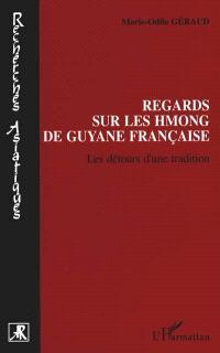 Regards sur les Hmong de Guyane française : les détours d'une tradition