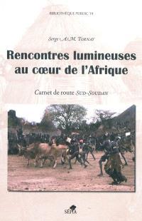 Rencontres lumineuses au coeur de l'Afrique : carnet de route Sud-Soudan