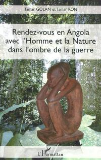 Rendez-vous en Angola avec l'Homme et la nature dans l'ombre de la guerre