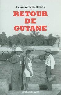 Retour de Guyane; Suivi de Misère noire : et autres écrits journalistiques