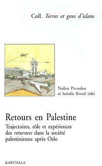 Retours en Palestine : trajectoires, rôle et expériences des returnees dans la société palestinienne après Oslo