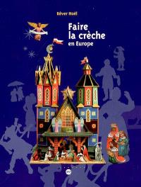 Rêver Noël : faire la crèche en Europe : exposition, Marseille, Musée des civilisations de l'Europe et de la Méditerranée, 13 déc. 2006-26 fév. 2007