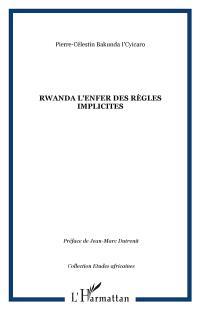 Rwanda : l'enfer des règles implicites