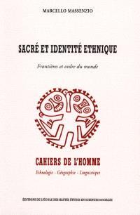 Sacré et identité ethnique : frontières et ordre du monde