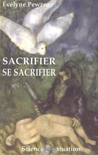 Sacrifier, se sacrifier : colloque tenu à Amiens, les 15 et 16 mars 2004