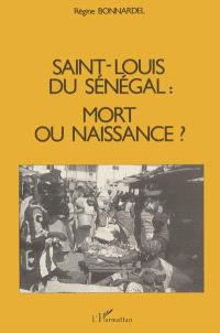 Saint-Louis du Sénégal : mort ou naissance ?
