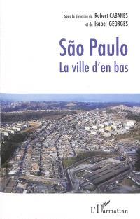 Sao Paulo : la ville d'en bas