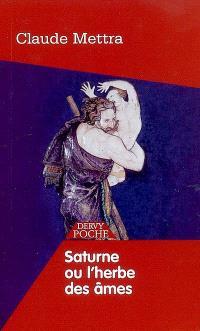 Saturne ou L'herbe des âmes