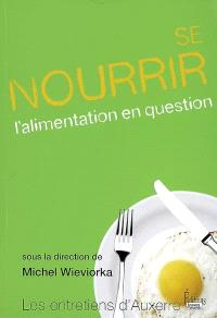 Se nourrir : l'alimentation en question
