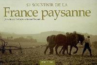 Se souvenir de la France paysanne : 365 jours dans nos campagnes