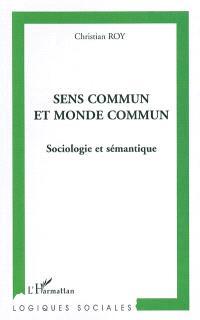 Sens commun et monde commun : sociologie et sémantique