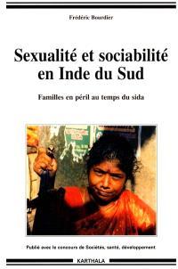 Sexualité et sociabilité en Inde du Sud : familles en péril au temps du sida