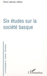 Six études sur la société basque