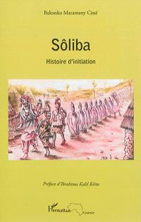 Sôliba : histoire d'initiation