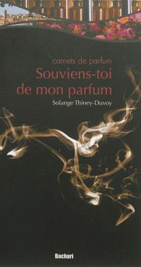 Souviens-toi de mon parfum : carnets de parfum