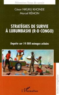 Stratégies de survie à Lubumbashi (R.-D. Congo) : enquête sur 14.000 ménages urbains