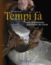 Tempi fà : arts et traditions populaires de Corse. Volume 1