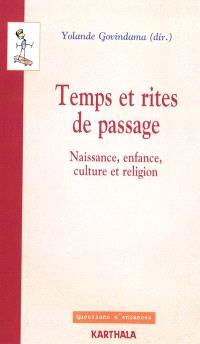 Temps et rites de passage : naissance, enfance, culture et religion