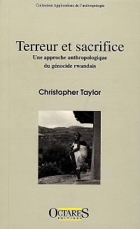 Terreur et sacrifice : une approche anthropologique du génocide rwandais