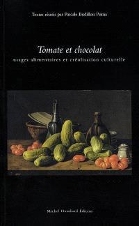 Tomate et chocolat : usages alimentaires et créolisation culturelle