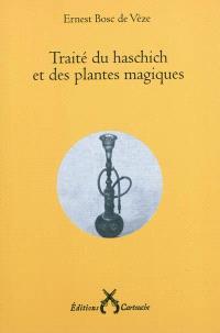 Traité du haschich et des plantes magiques